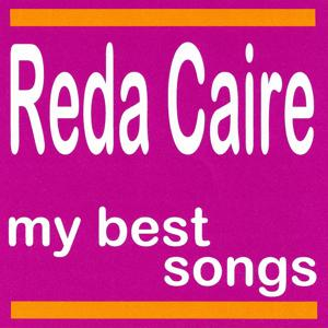 Reda Caire : My Best Songs