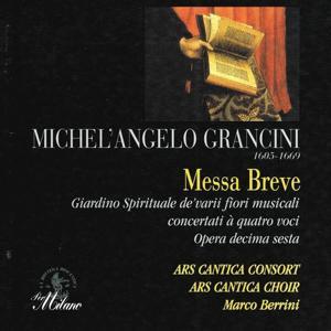 Michelangelo Grancini : Messa Breve concertata à quatro voci, Op. XVI / Antifone Mariane / Salmi e Magnificat
