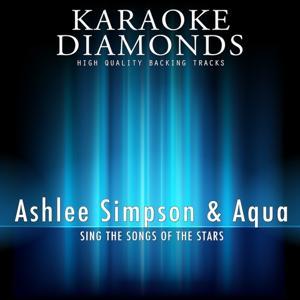 Ashlee Simpson & Aqua - The Best Songs