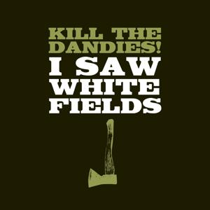 I Saw White Fields