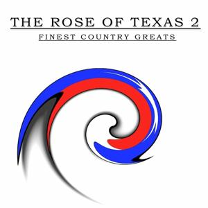 The Rose of Texas, Vol. 2