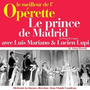 Le prince de Madrid (Le meilleur de l'opérette)