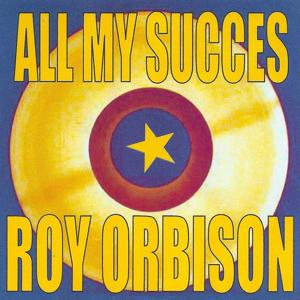 All My Succes - Roy Orbison