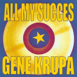 All My Succes - Gene Krupa