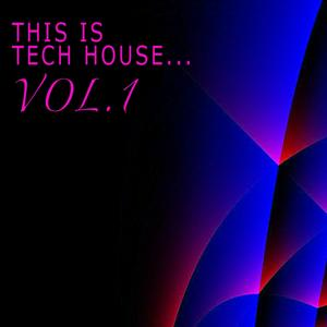 This Is Tech House, Vol. 1