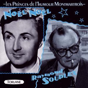 Les princes du rire montmartrois : Noël-Noël, Raymond Souplex