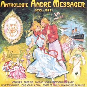 Anthologie André Messager (1853-1929) (24 succès)