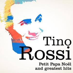 Tino Rossi : Petit Papa Noël and Greatest Hits