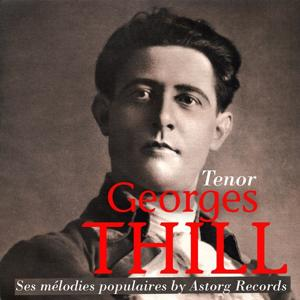 Georges Thill : Ses mélodies populaires