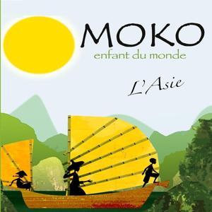 Moko, enfant du monde : L'Asie