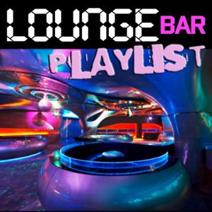 Lounge Bar Playlist