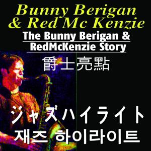 The Bunny Berigan and Red McKenzie Story (Asia Edition)