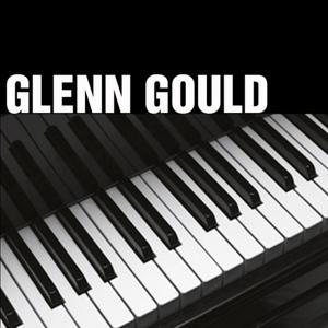 Glenn Gould Spielt Goldberg Variationen u. a.