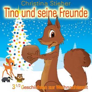 Tino und seine Freunde (Die Drei 1/2 Geschichten zur Weihnachtszeit)