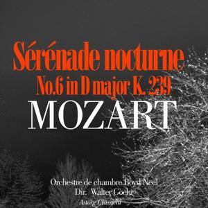 Mozart : Sérénade nocturne No. 6 en ré majeur, K. 239