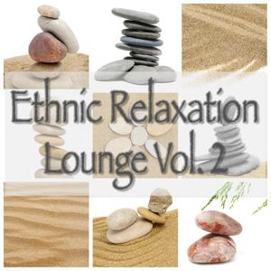 Ethnic Relaxation Lounge Vol.2