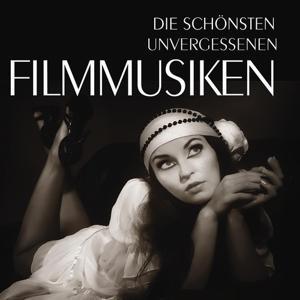 Die schönsten unvergessenen Filmmusiken, Vol.1