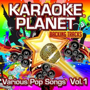 Various Pop Songs,Vol. 1 (Karaoke Planet)