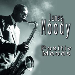 James Moody Think Positive, Vol. 2