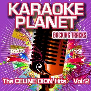 The Celine Dion Hits, Vol.2 (Karaoke Planet)