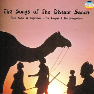 The Songs of the Distant Sands (Folk Music of Rajasthan)