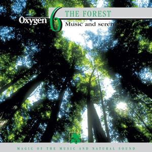Oxygen 6: The Forest (Music and Serenity)