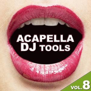 Acapella DJ Tools Vol. 8