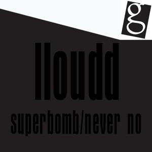 Superbomb / Never No