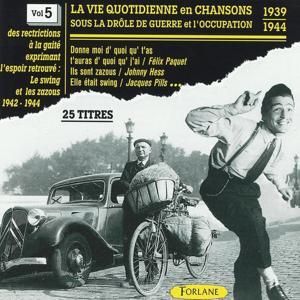 La vie quotidienne en chansons sous la drôle de guerre et l'occupation, vol. 5 (1939-1944) (Le Swing et les zazous)