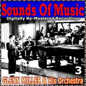 Sounds of Music pres. Glenn Miller & His Orchestra, Vol. 3