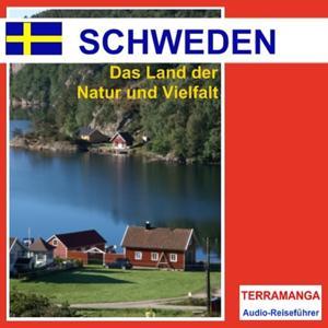 Schweden, das Land der Natur und Vielfalt (Audio-Reiseführer)
