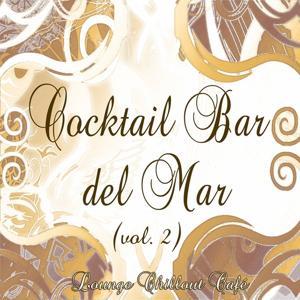 Cocktail Bar del Mar (Lounge Chillout Cafè, Vol. 2)