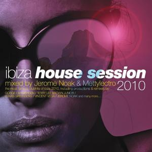 Ibiza House Session 2010 (Compiled By Jerome Noak, Mettylectro)