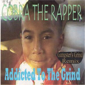 Addicted to the Grind (Gangster's Grind Remix)