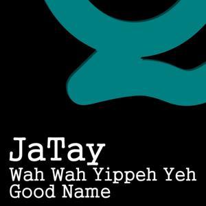 Wah Wah Yippeh Yeh / Good Name