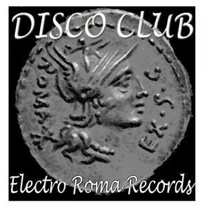 Disco Club (Electro Roma House)