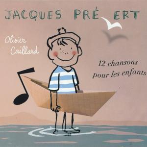Jacques Prévert : 12 chansons pour les enfants + versions instrumentales
