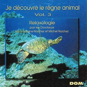 Relaxologie : Je découvre le règne animal, vol. 3