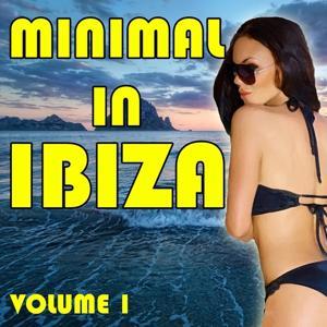 Minimal In Ibiza, Vol. 1 (Volume 1)