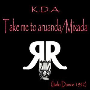 Take Me to Aruanda / Mixada (Italo Dance 1992)