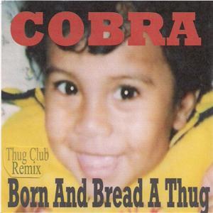 Born and Bread a Thug (Thug Club Remix)