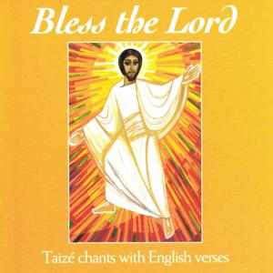 Bless the Lord (Taizé Chants With English Verses)