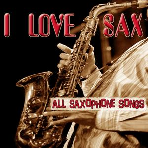 I Love Sax - All saxophone songs