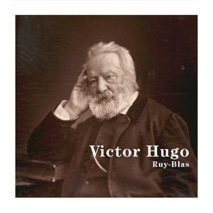 Victor Hugo : Ruy Blas
