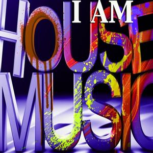 I Am House Music