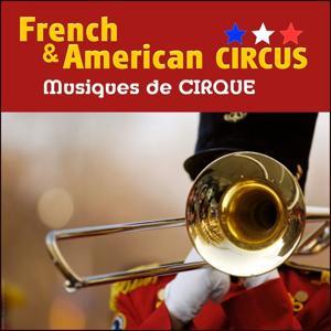 French & American Circus - Zirkus (Musiques de cirque)