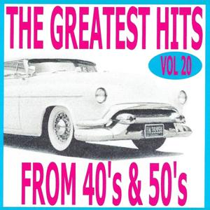The greatest hits from 40's and 50's, Vol. 20