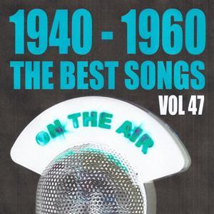 1940 - 1960 the best songs volume 47