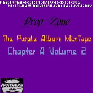 'Drop-Zone' The Purple Album MixTape Chapter A Volume 2