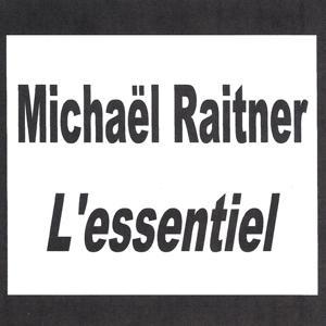 Michaël Raitner - L'essentiel
